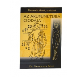 Dr. Simoncsics Péter - Az akupunktúra csodája