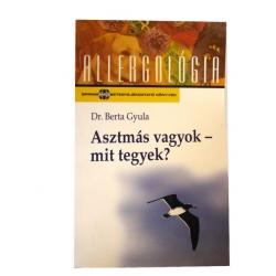Dr. Berta Gyula - Asztmás vagyok - Mit tegyek?
