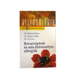 Dr. Bánkúti Beáta - Dr. Juhász Gábor - Dr. Vizi Éva - Rovarcsípések és más életveszélyes allergiák