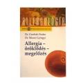 Dr.  Cserháti Endre - Dr. Mezei Györgyi - Allergia - Öröklődés - Megelőzés