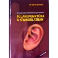Dr. Széchenyi István: Fülakupunktúra a gyakorlatban 3. bővített kiadás