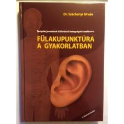 Dr. Széchenyi István: Fülakupunktúra a gyakorlatban bővített kiadás 3.