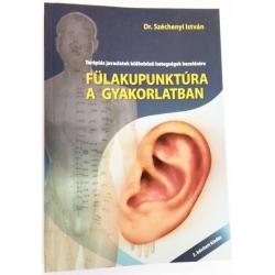 Fülakupunktúra a gyakorlatban - Dr. Széchenyi István