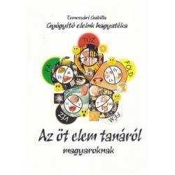 Temesvári Gabriella - Az öt elem tanáról magyaroknak